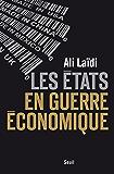 Les États en guerre économique (H.C. ESSAIS)