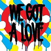We Got a Love (Vinyl)
