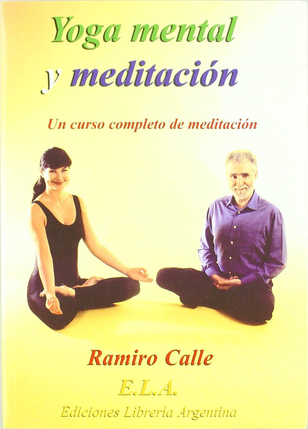 Yoga Mental Y Meditacion+Cd: Ramiro Antonio Calle Capilla ...