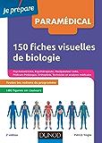 150 fiches visuelles de biologie - 2e éd. : Concours AS, AP, Kiné, Psychomotricien, Manipulateur radio, Ergothérapeute, Pédicure-podologue... (Concours paramédicaux et sociaux)