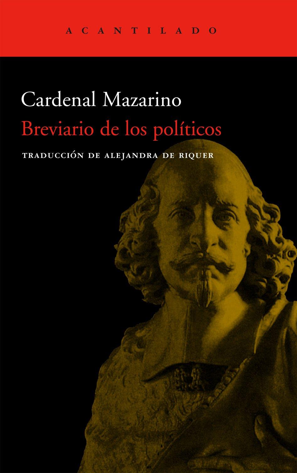 Breviario de los políticos (Cuadernos del Acantilado): Amazon.es: Cardenal Mazarino, de Riquer Permanyer, Alejandra: Libros