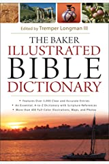 The Baker Illustrated Bible Dictionary Kindle Edition