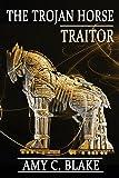 The Trojan Horse Traitor (Levi Prince)