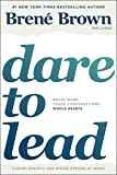 Dare to Lead: Brave Work, Tough Conversations, Whole Hearts