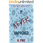 It Never Happened: A Thriller