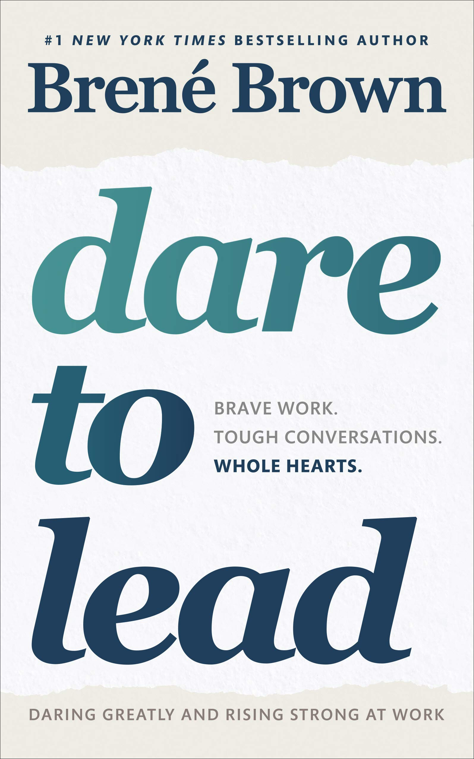 Dare to Lead: Brave Work. Tough Conversations. Whole Hearts.: B ...