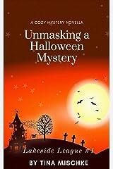 Lakeside League #1: Unmasking a Halloween Mystery: A cozy novella Kindle Edition