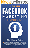 Facebook Marketing Step-by-Step: The Guide To Facebook Advertising That Will Teach You How To Sell Anything Through…