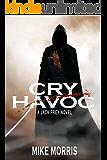CRY HAVOC: A JACK FREY NOVEL