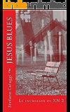 Jesus Blues: Le inchieste di XN 2