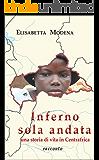 Inferno sola andata: Una storia di vita in Centrafrica