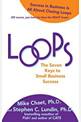 Loops: The Seven Keys to Small Business Success Kindle Edition