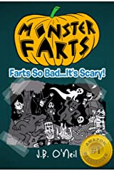 Monster Farts: Farts So Bad...It's Scary! - A Hilarious Book for Kids Age 7-9 (The Disgusting Adventures of Milo Snotrocket 11) Kindle Edition