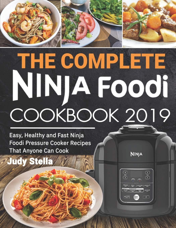 The Complete Ninja Foodi Cookbook 2019: Easy, Healthy and ...
