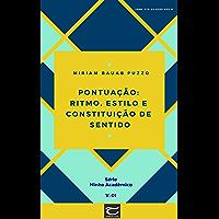 Pontuação: Ritmo, estilo e constituição de sentido (Ninho Acadêmico Livro 1)