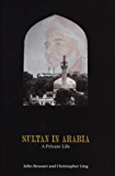 Sultan In Arabia: A Private Life