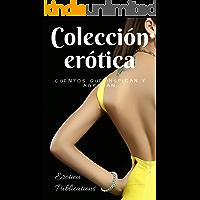 Colección erótica: cuentos que inspiran y agradan
