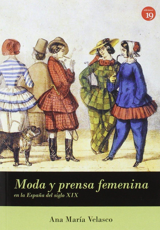 Moda y prensa femenina en España (siglo XIX): Amazon.es: Velasco Molpeceres, Ana María, Rueda Arribas, Germán, Rueda Arribas, Germán: Libros
