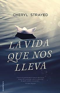 La vida que nos lleva (Spanish Edition)