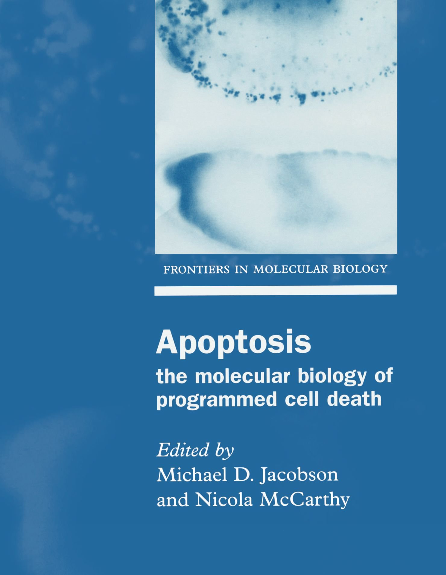 Buy Apoptosis: The molecular biology of programmed cell death (Frontiers in Molecular  Biology) Book Online at Low Prices in India | Apoptosis: The molecular ...