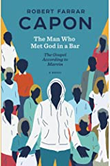 The Man Who Met God in a Bar: The Gospel According to Marvin Kindle Edition