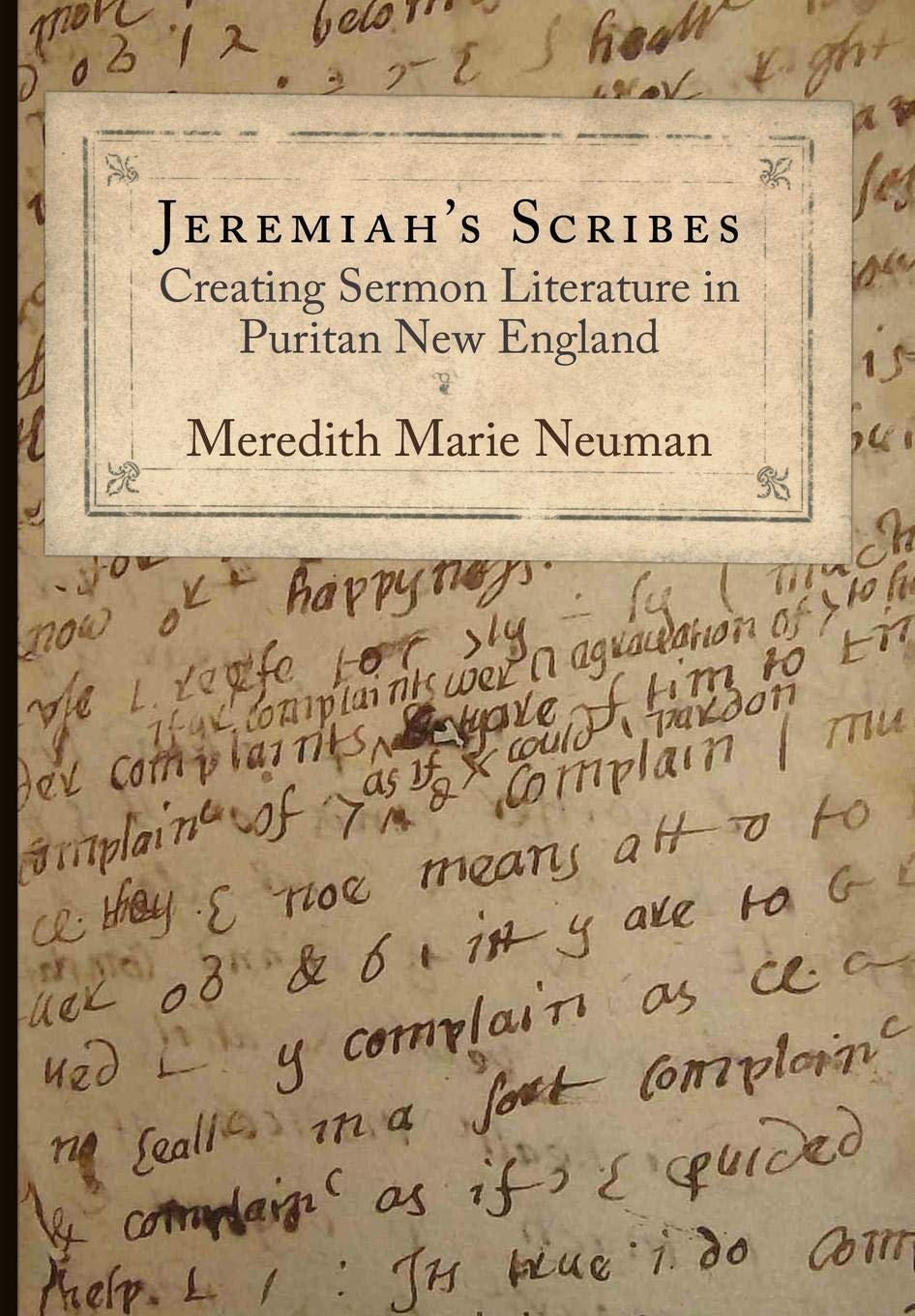 Jeremiah's Scribes: Creating Sermon Literature in Puritan New England (Material Texts) PDF