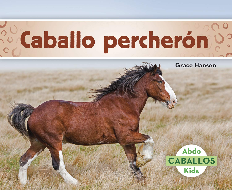 Caballo percherón (Clydesdale Horses) (Caballos) (Spanish ...