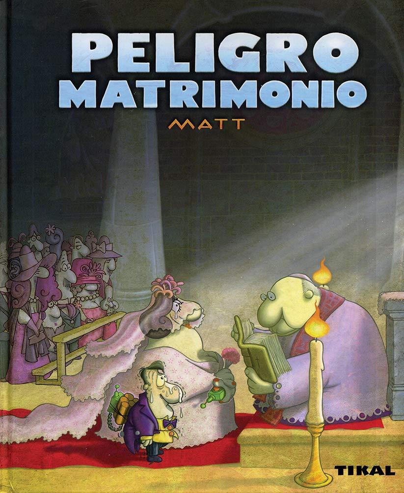 Peligro matrimonio (Peligro, Humor): Amazon.es: Matt: Libros