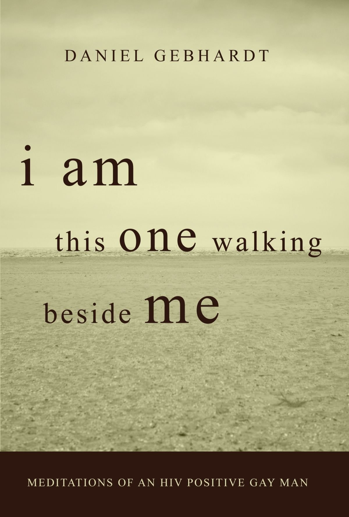 I Am This One Walking Beside Me: Meditations of an HIV Positive Gay Man pdf