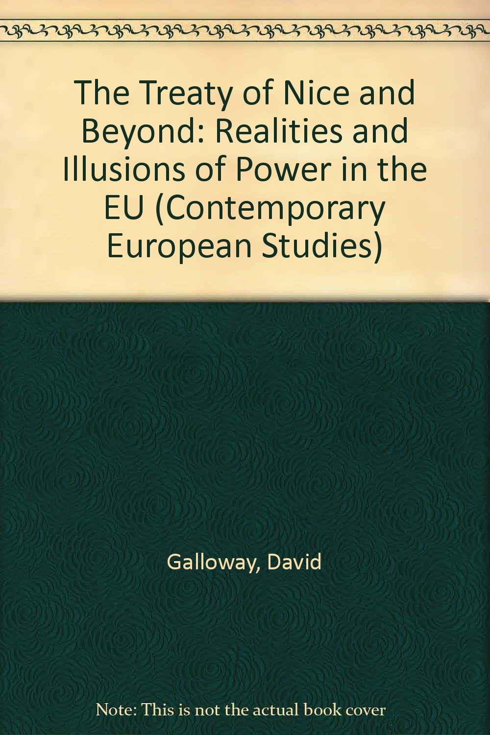 The Treaty of Nice and Beyond: Realities and Illusions of Power in the Eu (Contemporary European Studies, 10) pdf epub