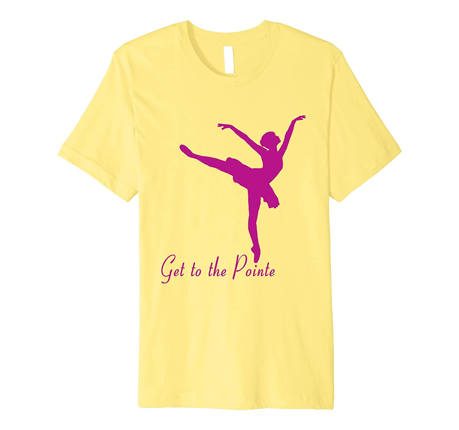 Get to the Point Pink Text Ballerina Ballet Dancers T Shirt-CD