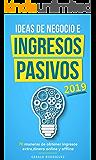 IDEAS DE NEGOCIO E INGRESOS PASIVOS 2019/COMO GENERAR FLUJO DE DINERO EXTRA/GANA DINERO MIENTRAS DUERMES/GANAR DINERO…