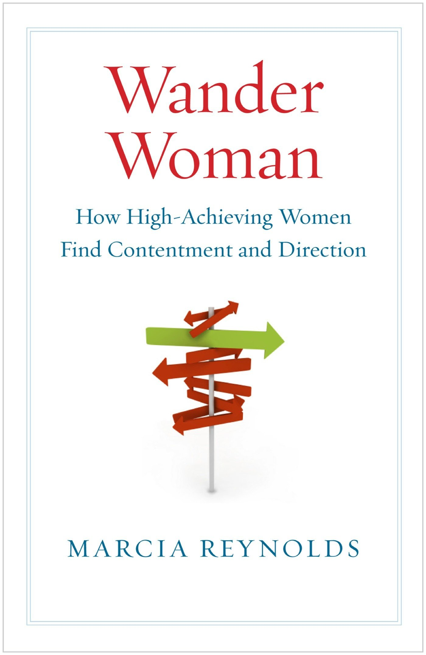 Read Online Wander Woman: How High-Achieving Women Find Contentment and Direction pdf