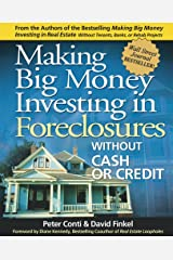 Making Big Money Investing in Foreclosures: Without Cash or Credit Paperback