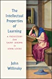 The Intellectual Properties of Learning: A Prehistory from Saint Jerome to John Locke
