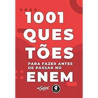 1001 Questões para Fazer Antes de Passar no ENEM