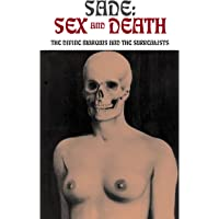Sade: Sex and Death: The Divine Marquis and