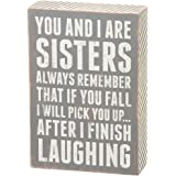 You And I Are Sisters Laugh If You Fall Funny Quote Distressed Wood Box Sign