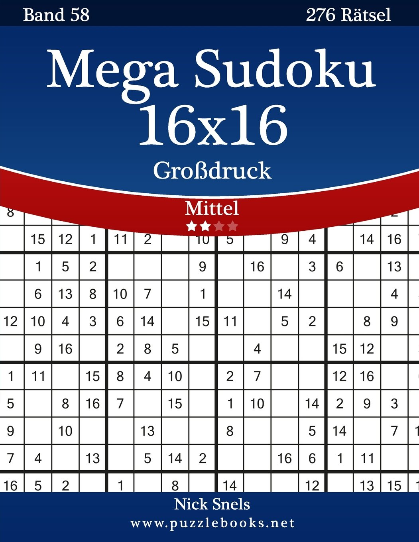 Read Online Mega Sudoku 16x16 Großdruck - Mittel - Band 58 - 276 Rätsel (Volume 58) (German Edition) ebook