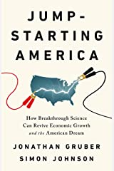 Jump-Starting America: How Breakthrough Science Can Revive Economic Growth and the American Dream Kindle Edition