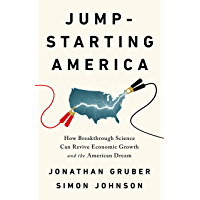 Jump-Starting America: How Breakthrough Science Can Revive Economic Growth and the American Dream