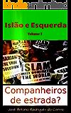 Islão e esquerda. Companheiros de estrada? Vol 1 (Islão e a Esquerda-1)