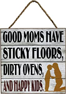 """Fine Crafts Classic Wooden Wall Hanging for Mothers """"Good Moms Have Sticky Floors, Dirty Ovens, and Happy Kids"""" –Rustic White"""