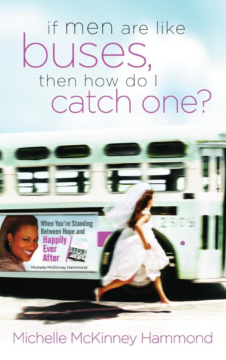 Download If Men Are Like Buses, Then How Do I Catch One?: When You're Standing Between Hope and Happily Ever After pdf