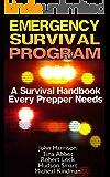 Emergency Survival Program: A Survival Handbook Every Prepper Needs: (Prepper's Guide, Survival Guide, Alternative Medicine, Emergency)