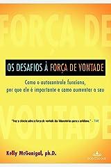 Os Desafios A Forca de Vontade (Em Portugues do Brasil) Paperback