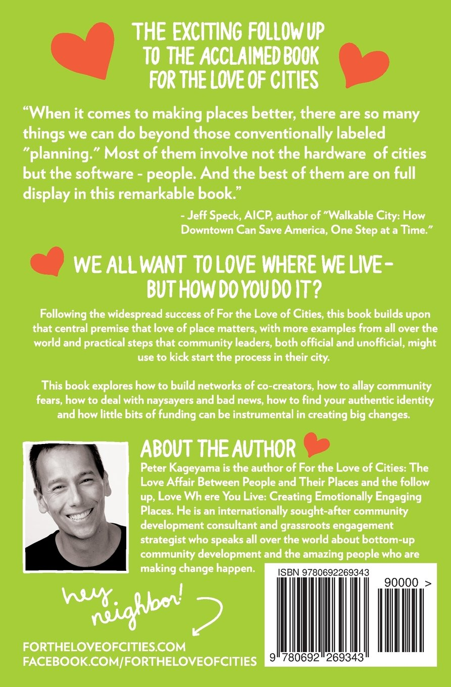 Love Where You Live: Creating Emotionally Engaging Places: Peter Kageyama:  9780692269343: Amazon: Books