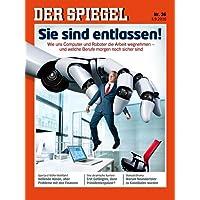 DER SPIEGEL 36/2016: Sie sind entlassen!