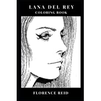 Lana Del Rey Coloring Book: Cute Americana and Legendary Pop Icon Lana Del Rey, Baroque and Musical Prodigy Inspired Adult Coloring Book