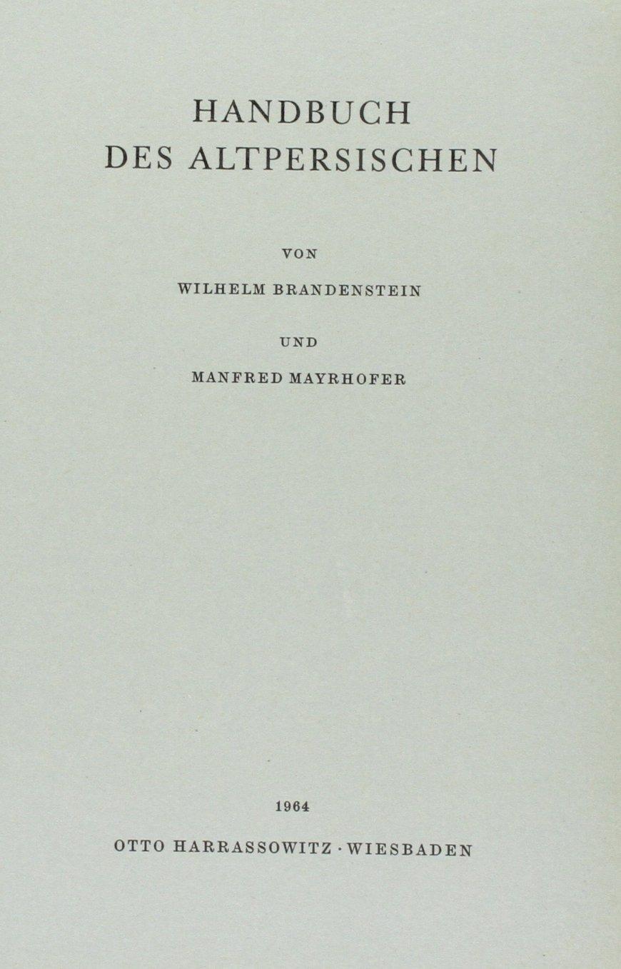 Handbuch des Altpersischen (Englisch) Taschenbuch – 31. Dezember 1964 Wilhelm Brandenstein Manfred Mayrhofer Harrassowitz O